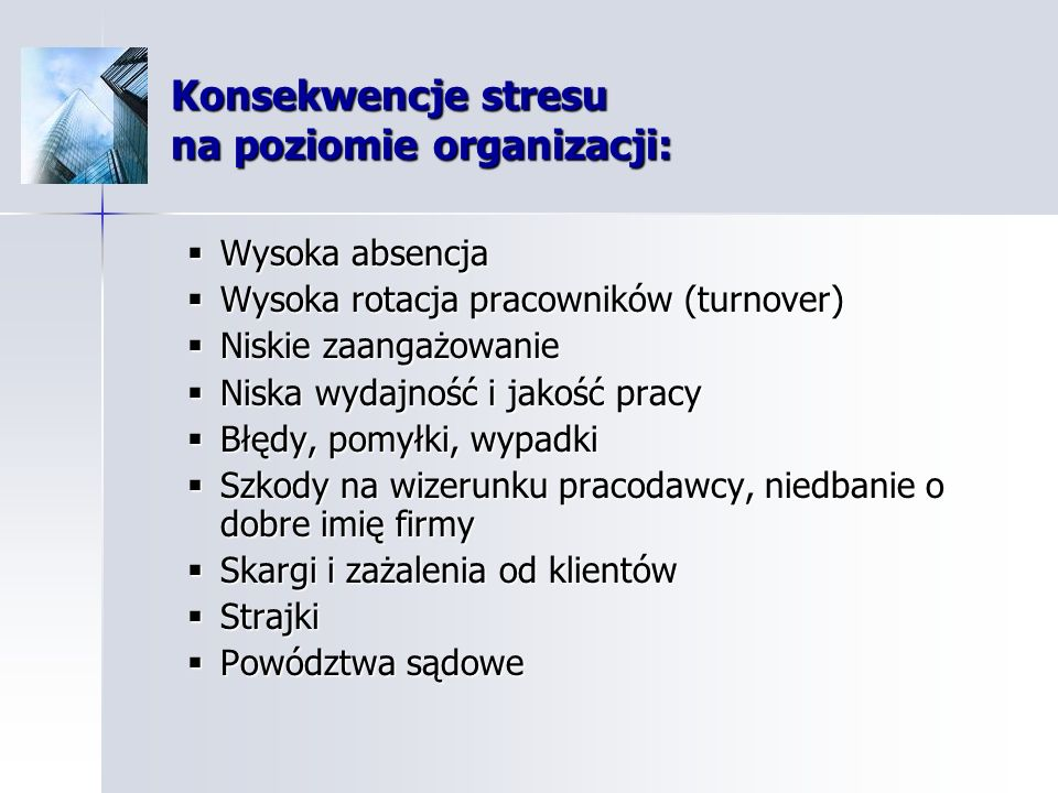 Konsekwencje stresu na poziomie organizacji: