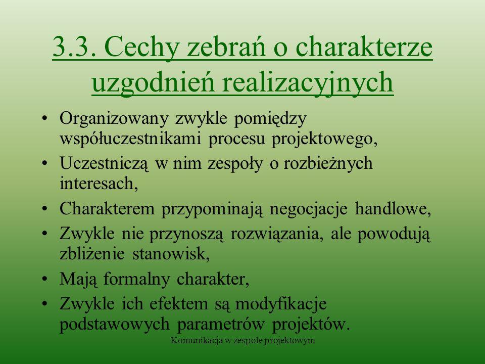 3.3. Cechy zebrań o charakterze uzgodnień realizacyjnych