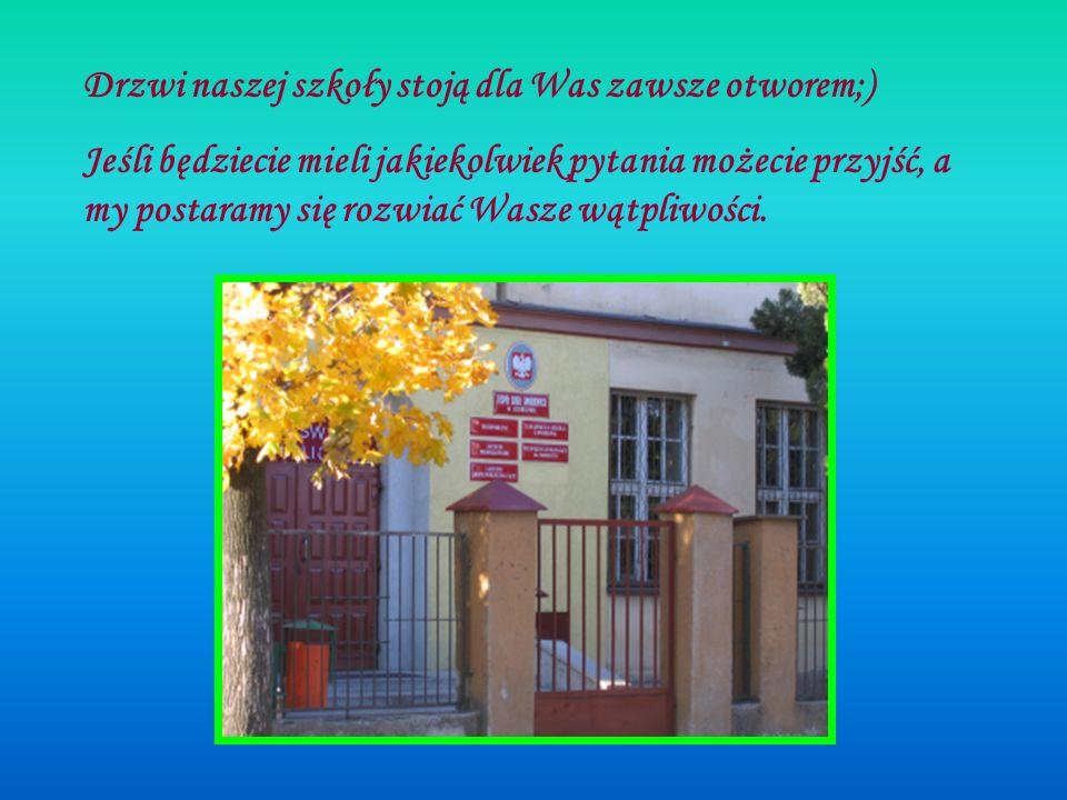 Drzwi naszej szkoły stoją dla Was zawsze otworem;)