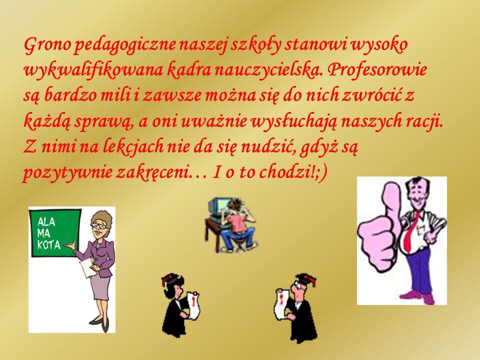 Grono pedagogiczne naszej szkoły stanowi wysoko wykwalifikowana kadra nauczycielska.