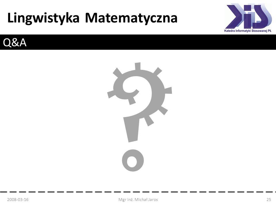 Q&A 2008-03-16 Mgr inż. Michał Jaros