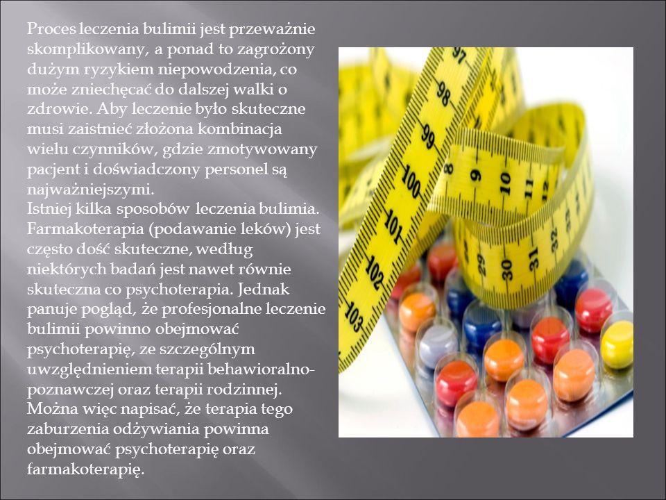 Proces leczenia bulimii jest przeważnie skomplikowany, a ponad to zagrożony dużym ryzykiem niepowodzenia, co może zniechęcać do dalszej walki o zdrowie. Aby leczenie było skuteczne musi zaistnieć złożona kombinacja wielu czynników, gdzie zmotywowany pacjent i doświadczony personel są najważniejszymi.