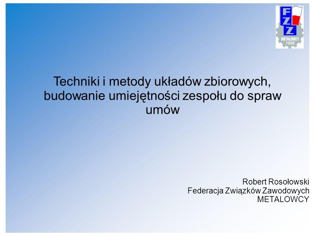 Robert Rosołowski Federacja Związków Zawodowych METALOWCY