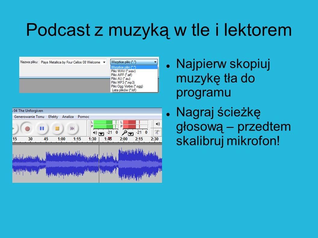 Podcast z muzyką w tle i lektorem