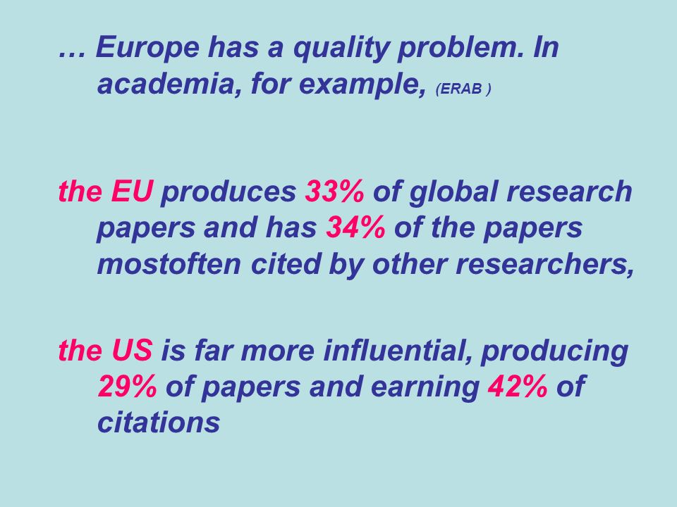 … Europe has a quality problem. In academia, for example, (ERAB )