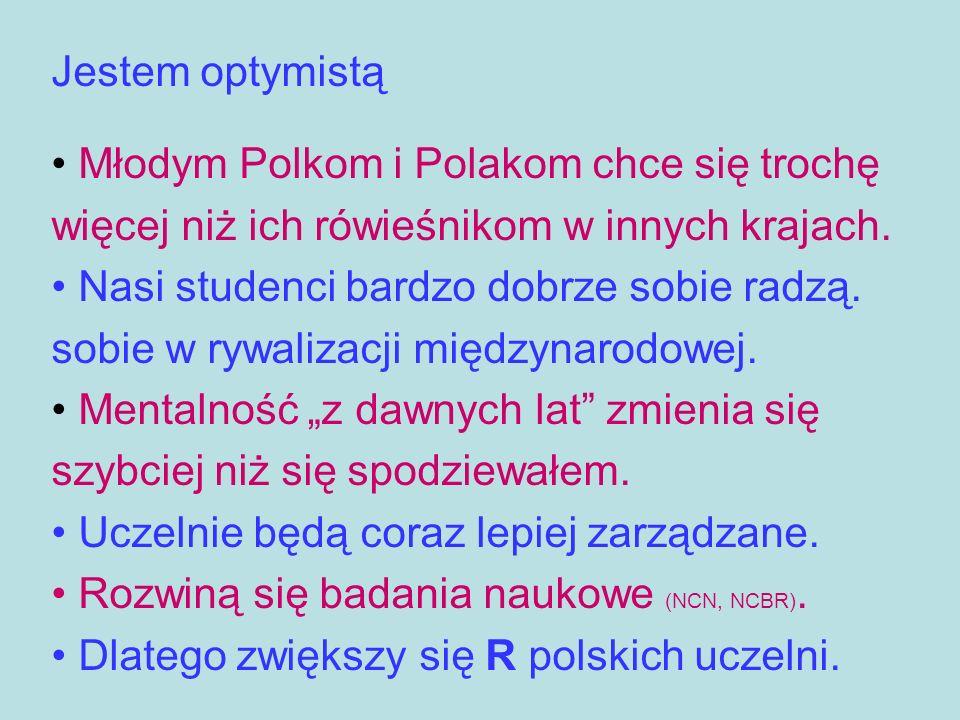 Jestem optymistą Młodym Polkom i Polakom chce się trochę więcej niż ich rówieśnikom w innych krajach.