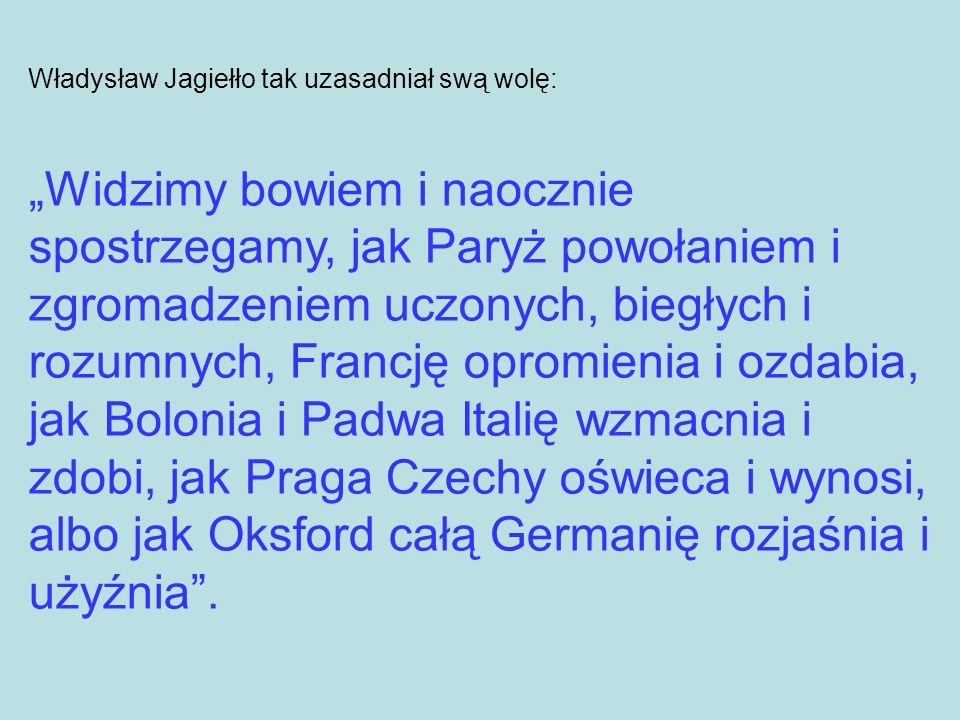 Władysław Jagiełło tak uzasadniał swą wolę: