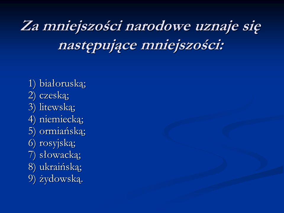 Za mniejszości narodowe uznaje się następujące mniejszości: