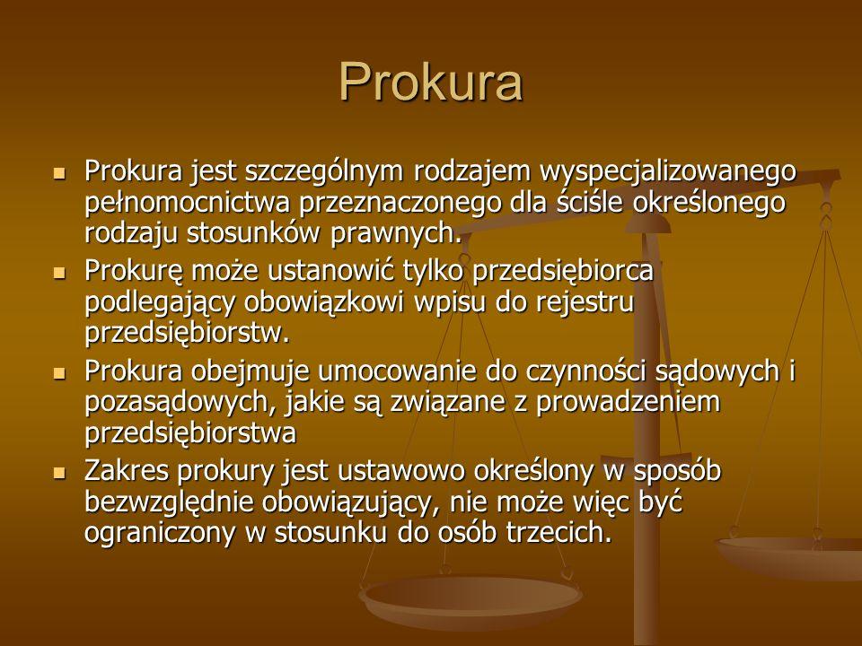 ProkuraProkura jest szczególnym rodzajem wyspecjalizowanego pełnomocnictwa przeznaczonego dla ściśle określonego rodzaju stosunków prawnych.