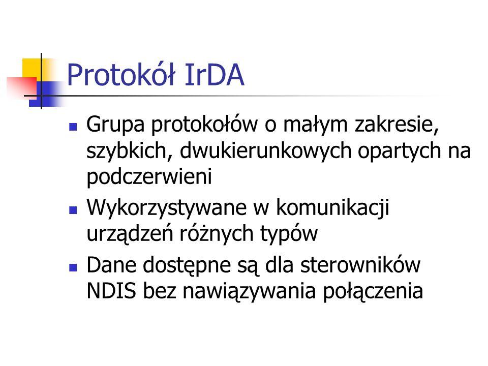 Protokół IrDAGrupa protokołów o małym zakresie, szybkich, dwukierunkowych opartych na podczerwieni.