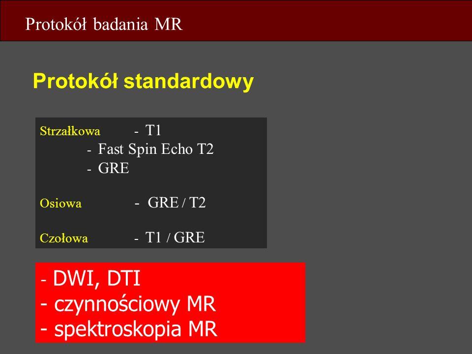 Protokół standardowy czynnościowy MR spektroskopia MR