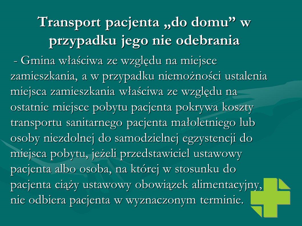 """Transport pacjenta """"do domu w przypadku jego nie odebrania"""
