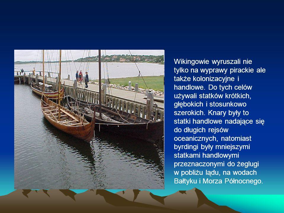 Wikingowie wyruszali nie tylko na wyprawy pirackie ale także kolonizacyjne i handlowe.