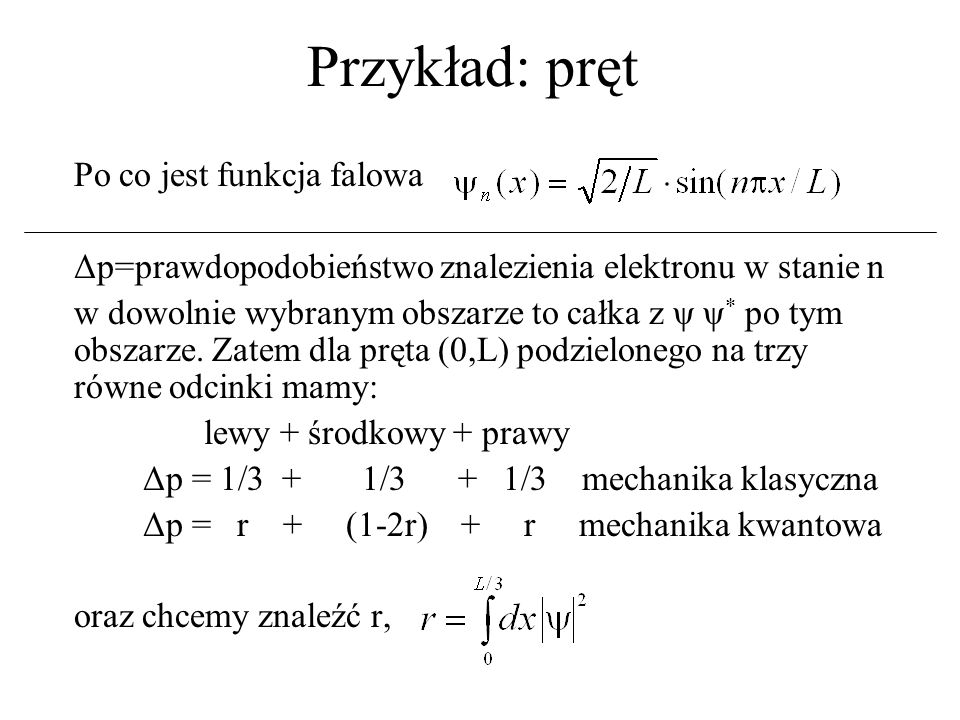 Przykład: pręt Po co jest funkcja falowa