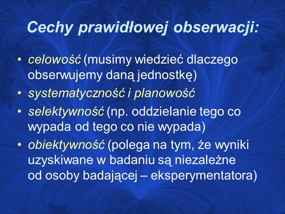 Cechy prawidłowej obserwacji:
