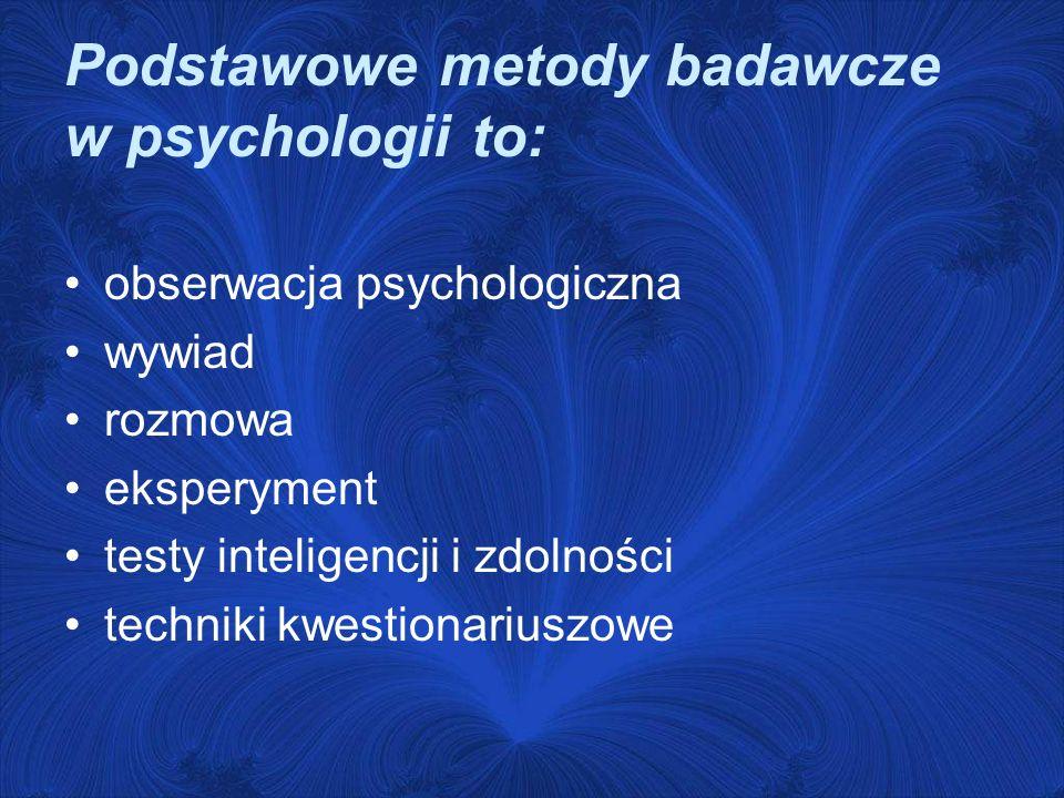 Podstawowe metody badawcze w psychologii to: