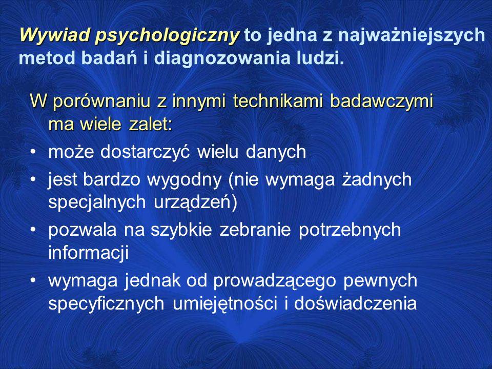 Wywiad psychologiczny to jedna z najważniejszych metod badań i diagnozowania ludzi.