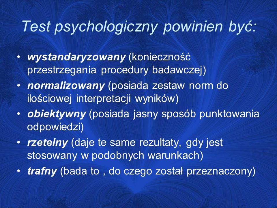 Test psychologiczny powinien być: