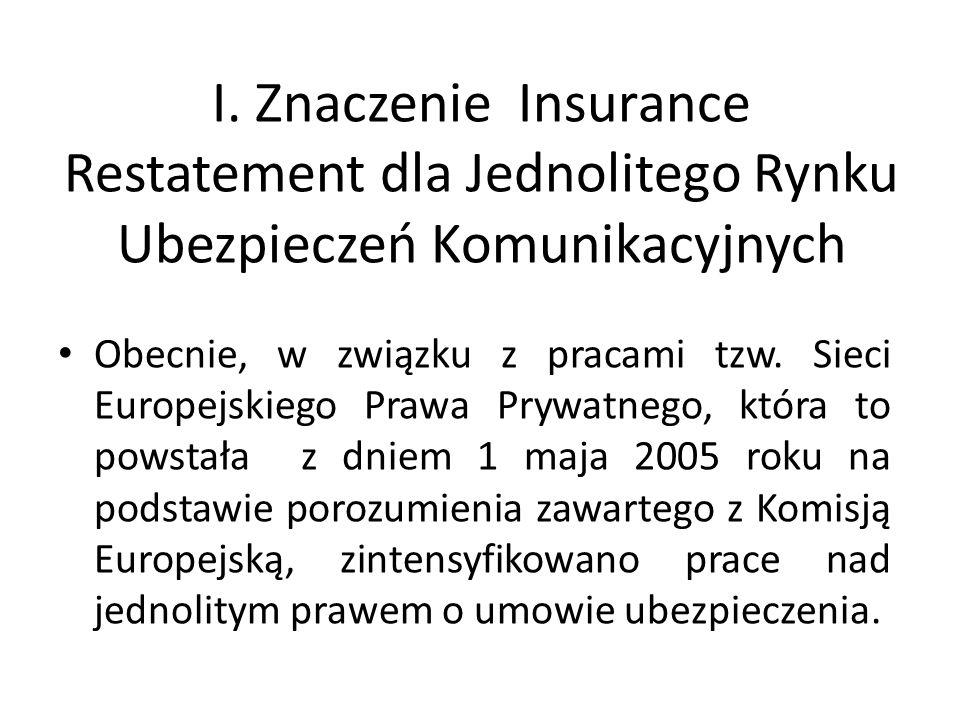 I. Znaczenie Insurance Restatement dla Jednolitego Rynku Ubezpieczeń Komunikacyjnych