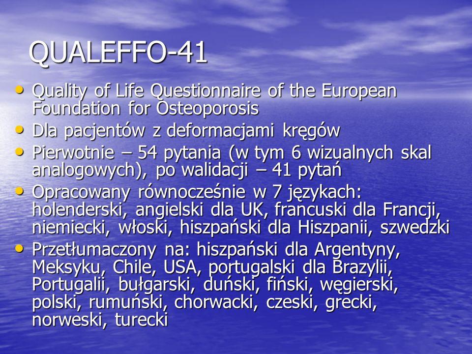 QUALEFFO-41 Quality of Life Questionnaire of the European Foundation for Osteoporosis. Dla pacjentów z deformacjami kręgów.