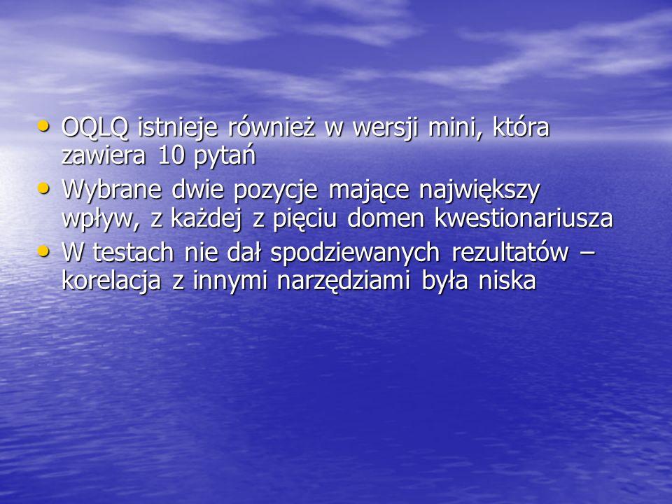 OQLQ istnieje również w wersji mini, która zawiera 10 pytań