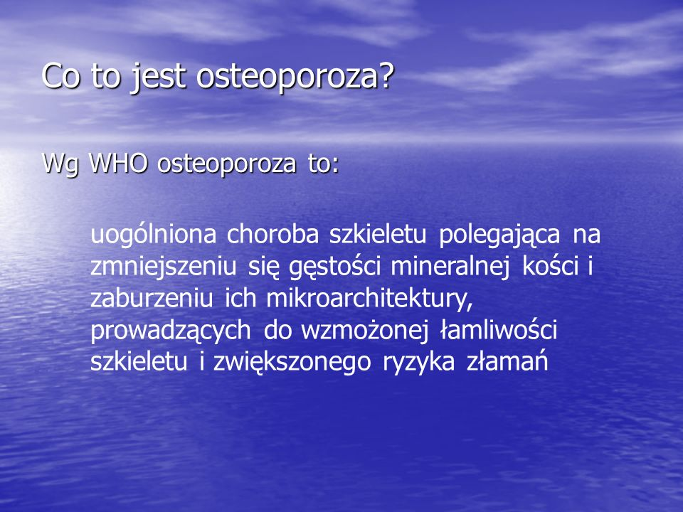 Co to jest osteoporoza Wg WHO osteoporoza to: