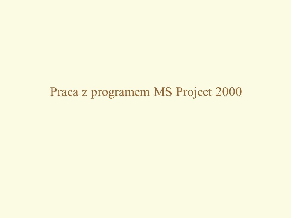 Praca z programem MS Project 2000