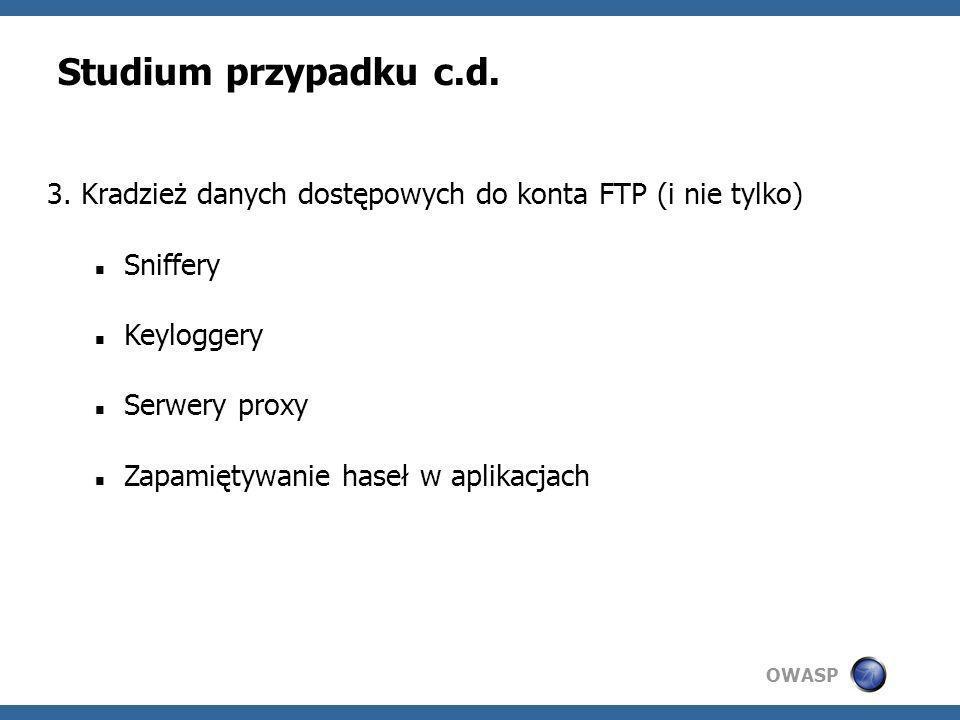 Studium przypadku c.d. 3. Kradzież danych dostępowych do konta FTP (i nie tylko) Sniffery. Keyloggery.