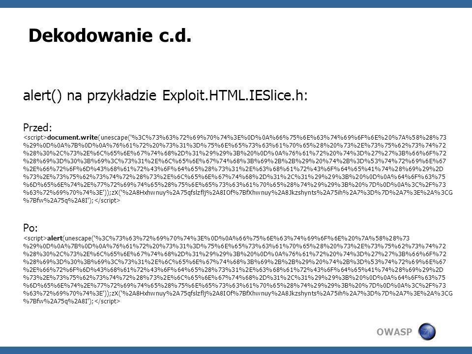 Dekodowanie c.d. alert() na przykładzie Exploit.HTML.IESlice.h: Przed: