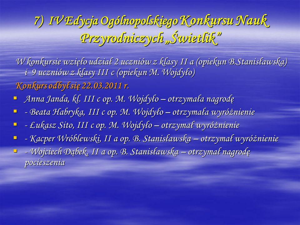 """7) IV Edycja Ogólnopolskiego Konkursu Nauk Przyrodniczych """"Świetlik"""
