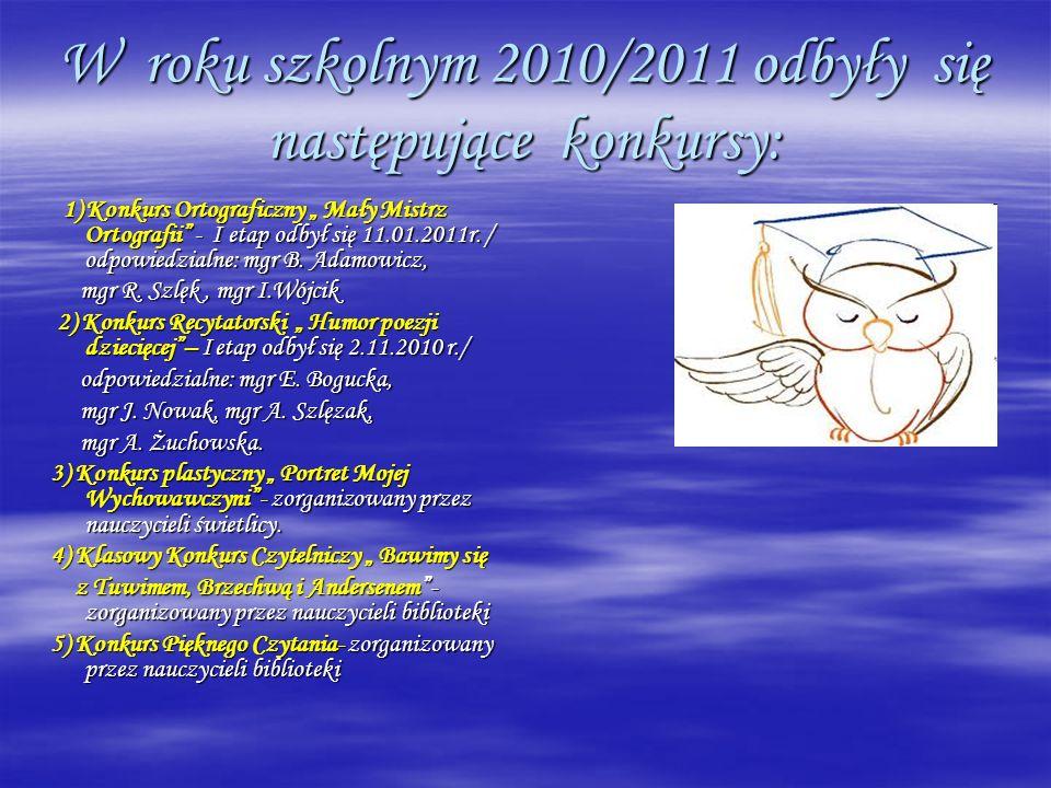W roku szkolnym 2010/2011 odbyły się następujące konkursy: