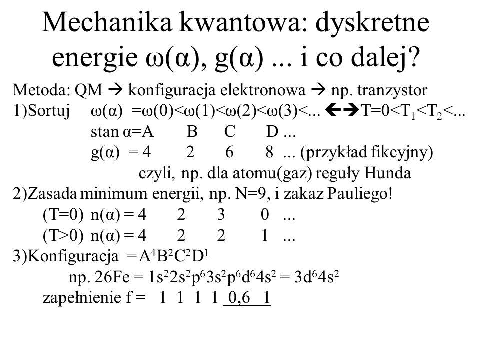 Mechanika kwantowa: dyskretne energie ω(α), g(α) ... i co dalej