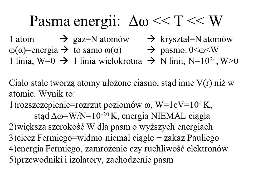 Pasma energii: Δω << T << W