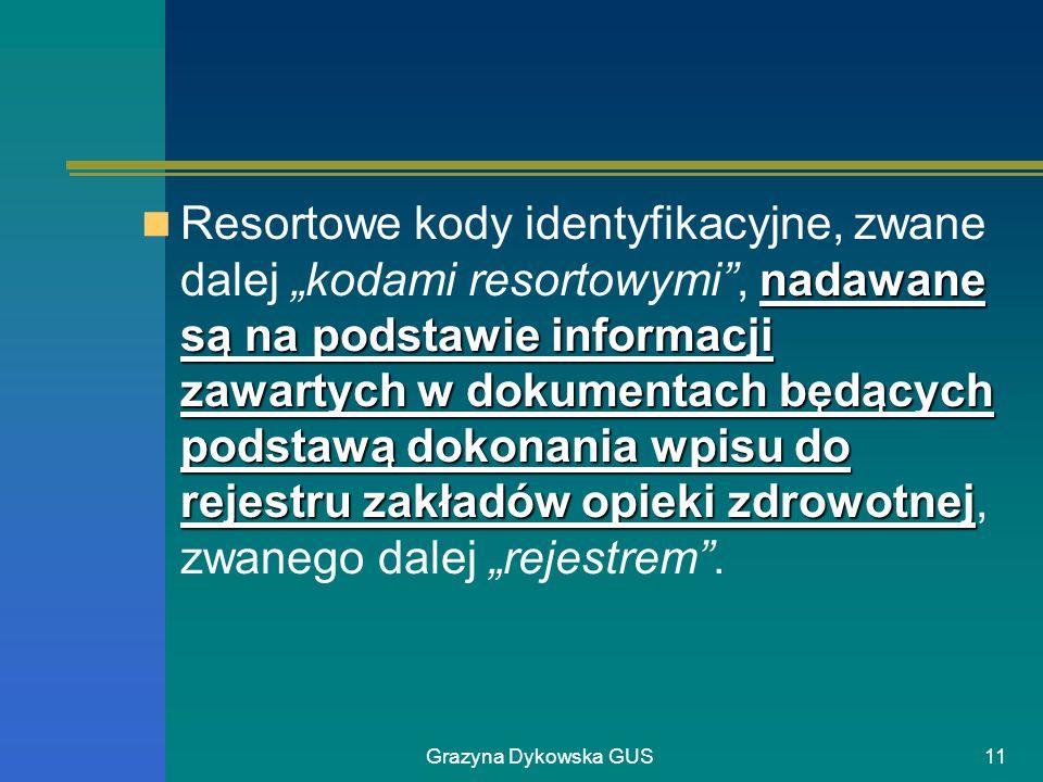 """Resortowe kody identyfikacyjne, zwane dalej """"kodami resortowymi , nadawane są na podstawie informacji zawartych w dokumentach będących podstawą dokonania wpisu do rejestru zakładów opieki zdrowotnej, zwanego dalej """"rejestrem ."""