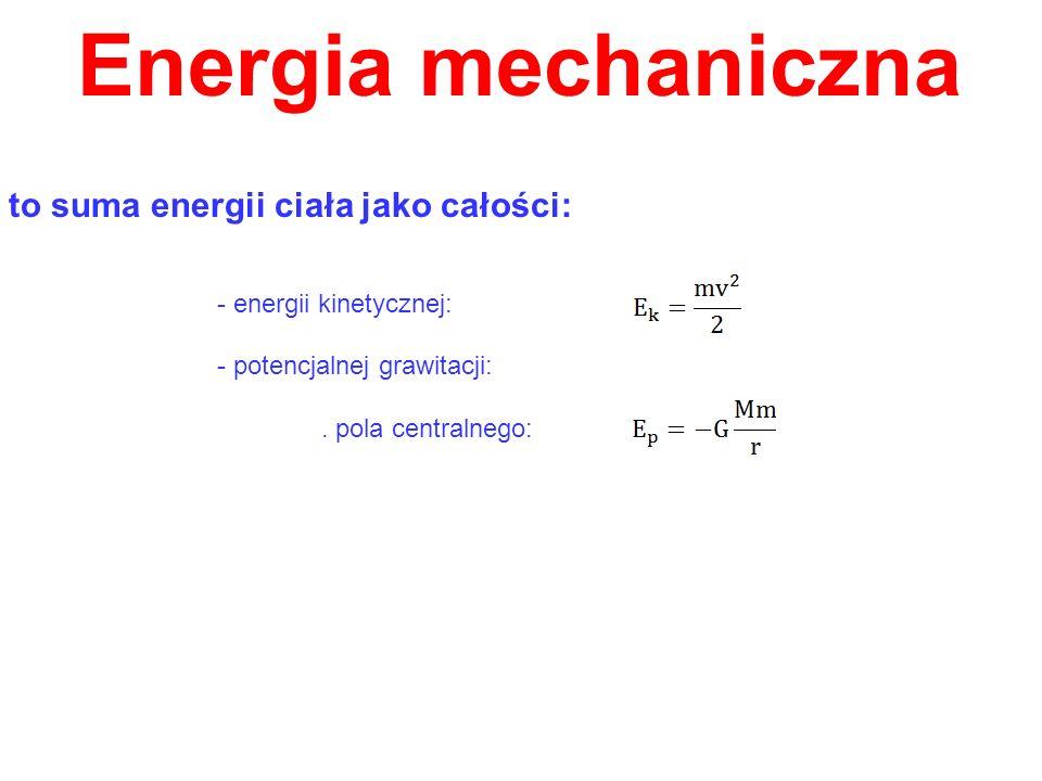 Energia mechaniczna to suma energii ciała jako całości: