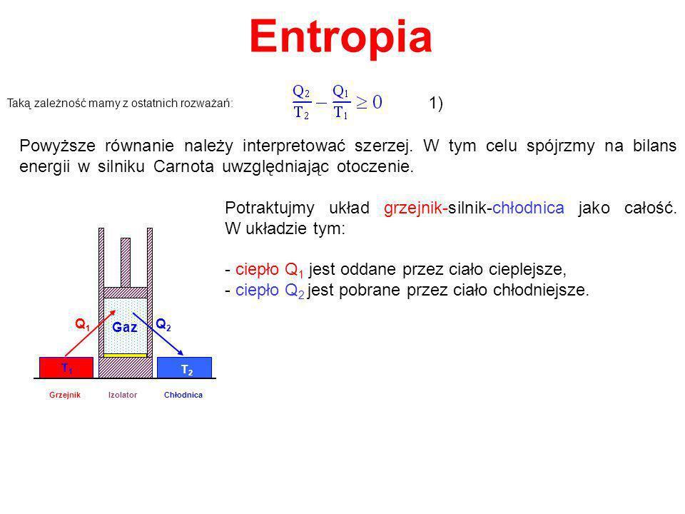 Entropia Taką zależność mamy z ostatnich rozważań: 1)