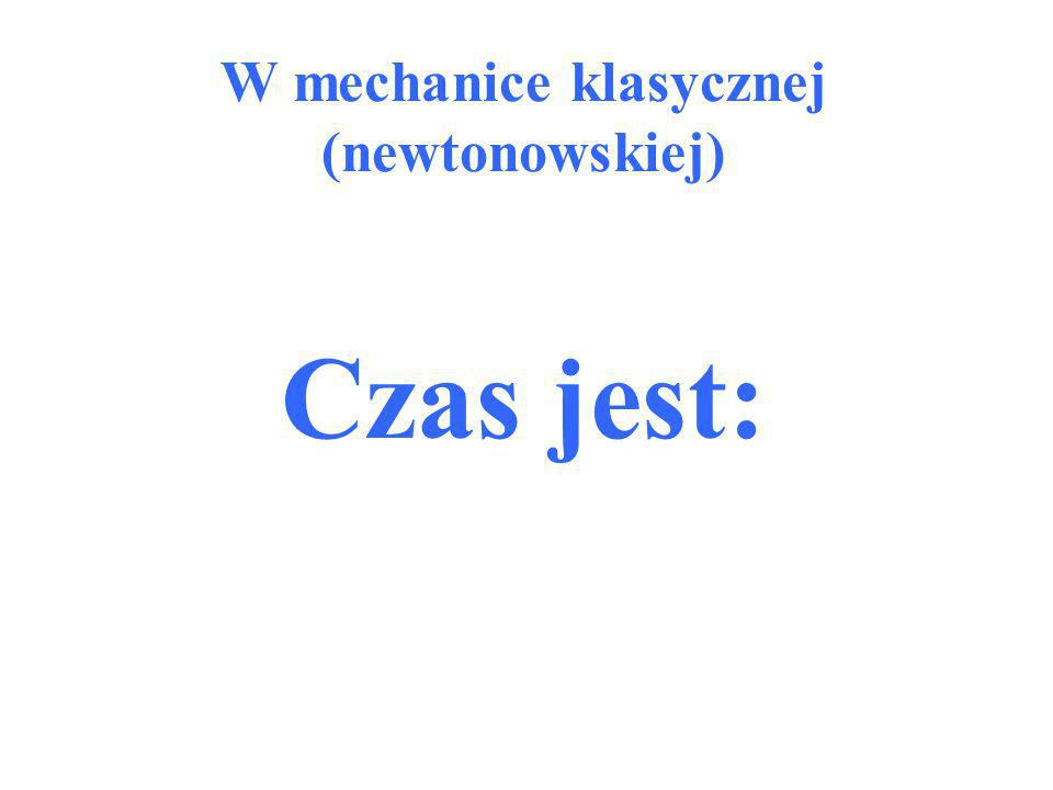 W mechanice klasycznej (newtonowskiej)