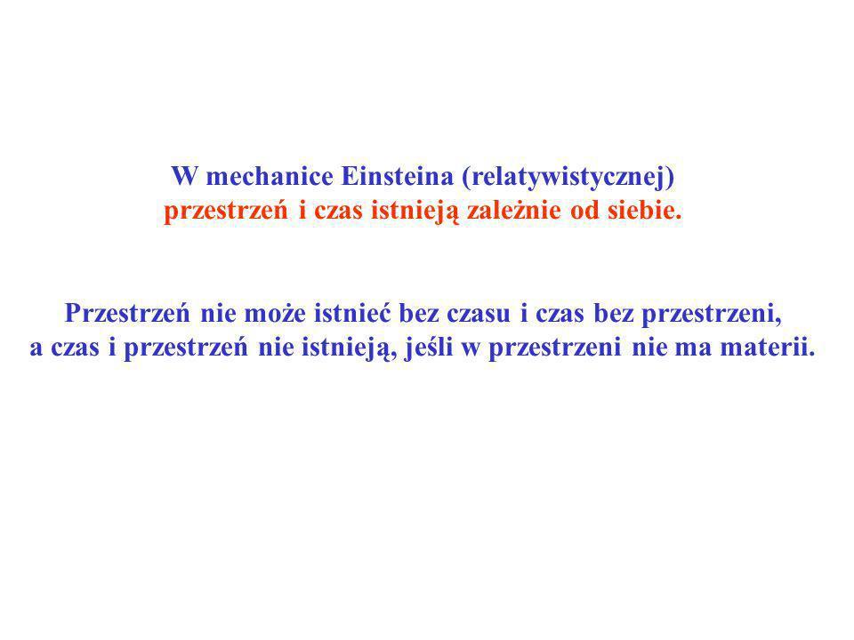 W mechanice Einsteina (relatywistycznej)