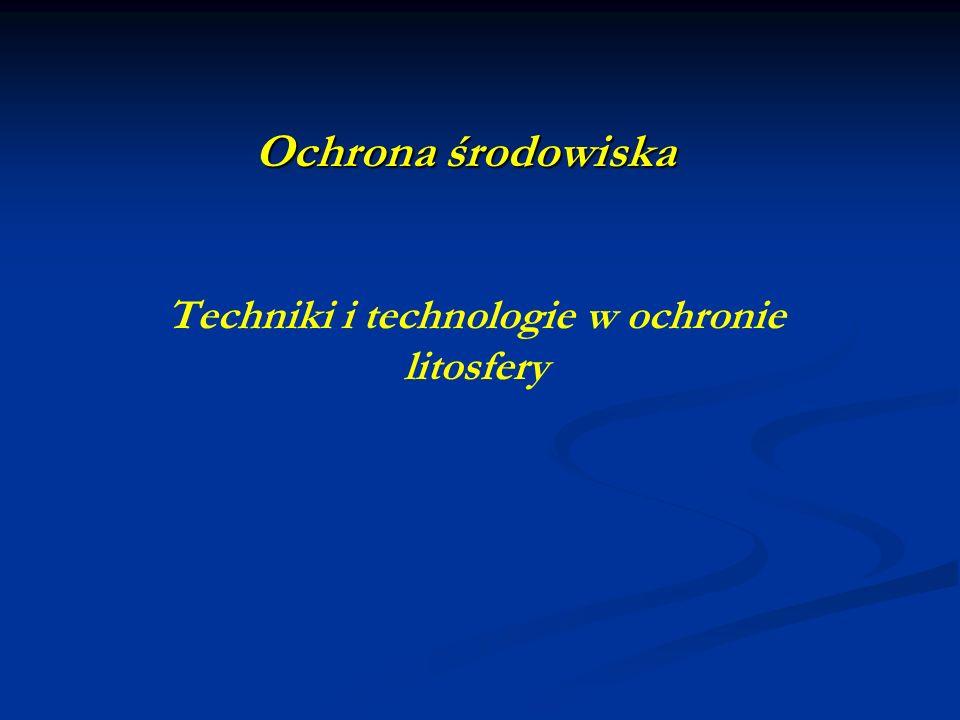 Techniki i technologie w ochronie litosfery