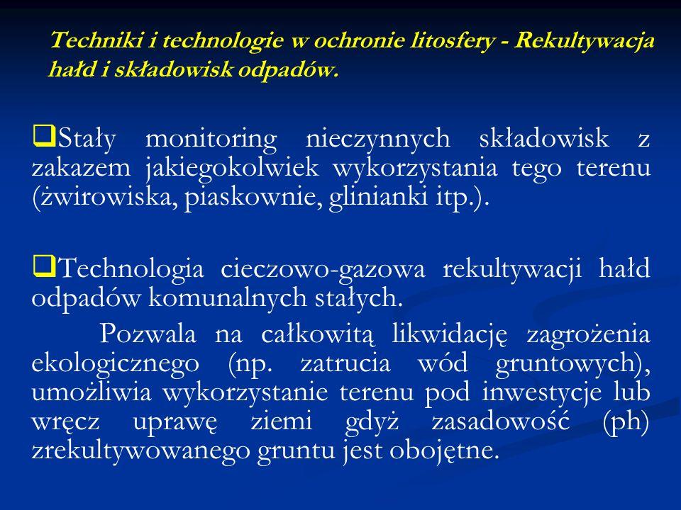 Techniki i technologie w ochronie litosfery - Rekultywacja hałd i składowisk odpadów.