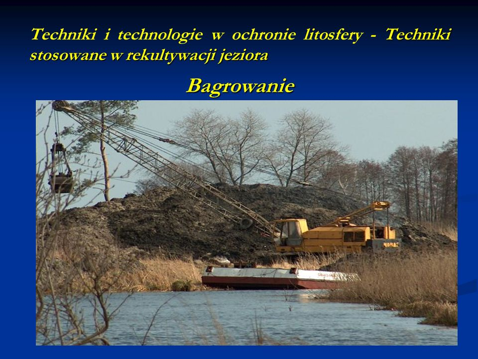 Techniki i technologie w ochronie litosfery - Techniki stosowane w rekultywacji jeziora