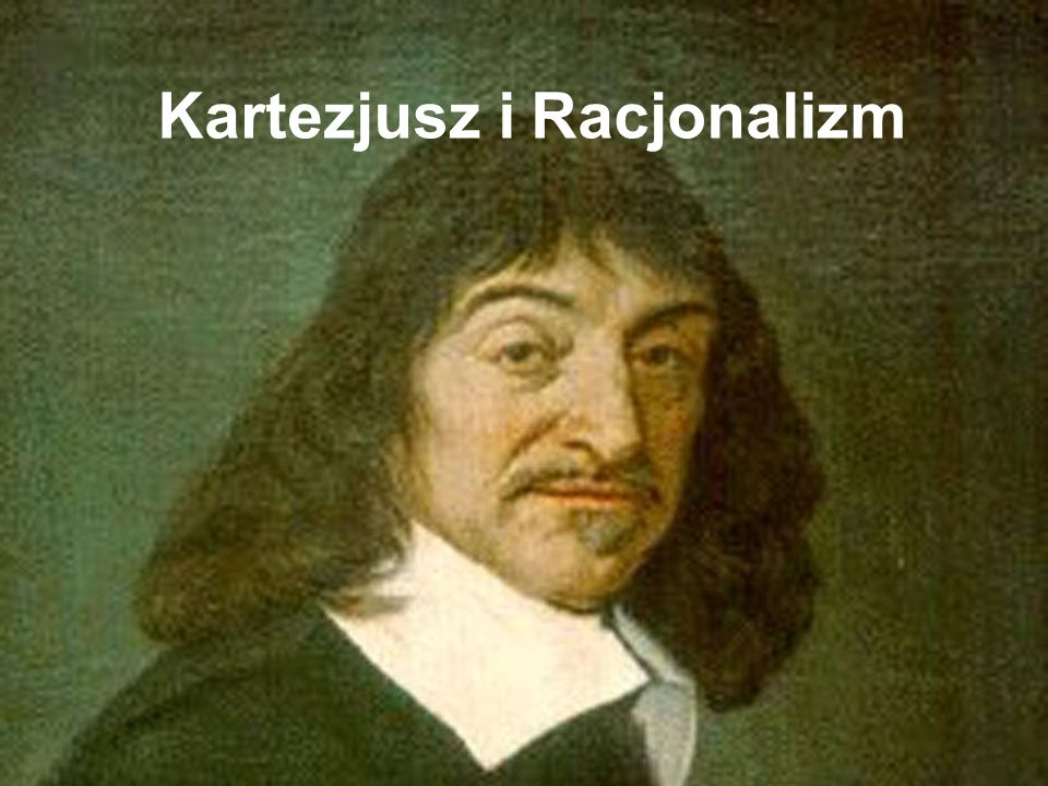Kartezjusz i Racjonalizm