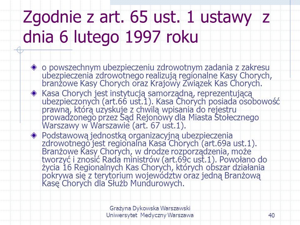 Zgodnie z art. 65 ust. 1 ustawy z dnia 6 lutego 1997 roku