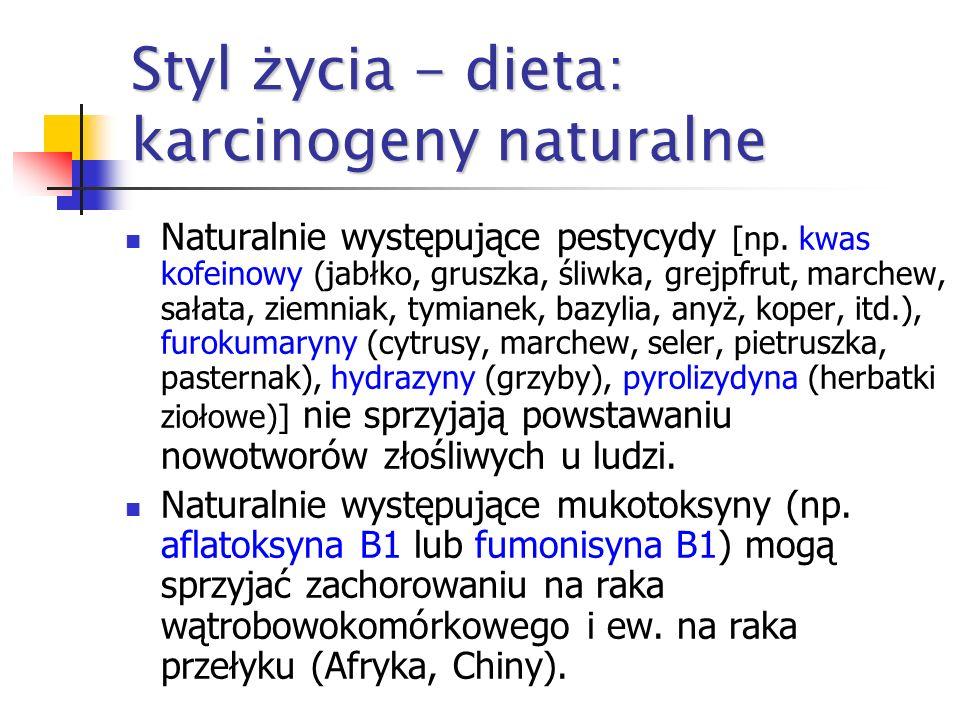 Styl życia - dieta: karcinogeny naturalne