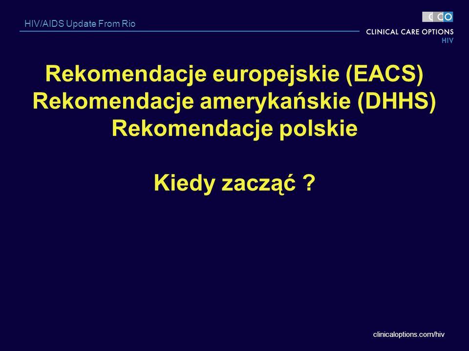 Rekomendacje europejskie (EACS) Rekomendacje amerykańskie (DHHS) Rekomendacje polskie Kiedy zacząć