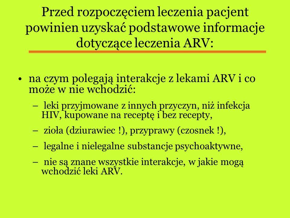 Przed rozpoczęciem leczenia pacjent powinien uzyskać podstawowe informacje dotyczące leczenia ARV: