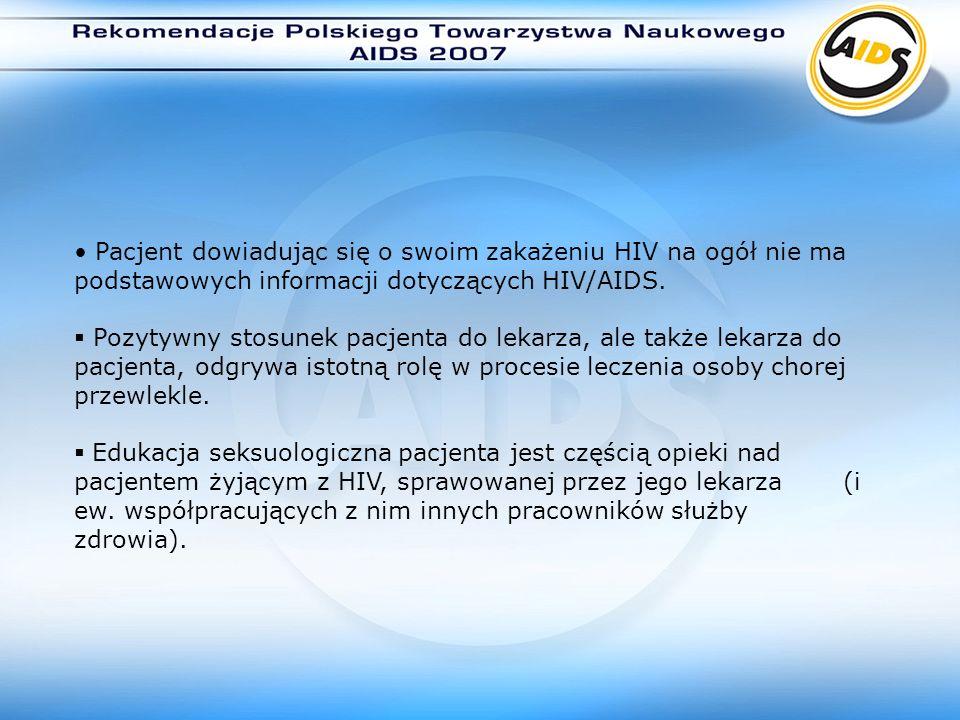 Pacjent dowiadując się o swoim zakażeniu HIV na ogół nie ma podstawowych informacji dotyczących HIV/AIDS.