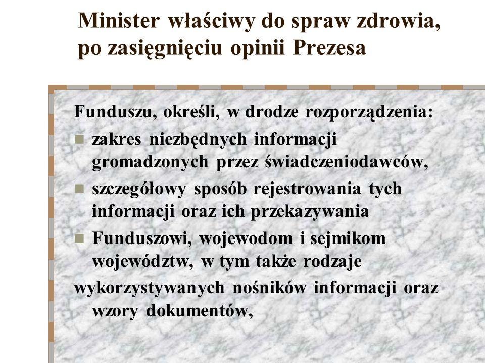 Minister właściwy do spraw zdrowia, po zasięgnięciu opinii Prezesa