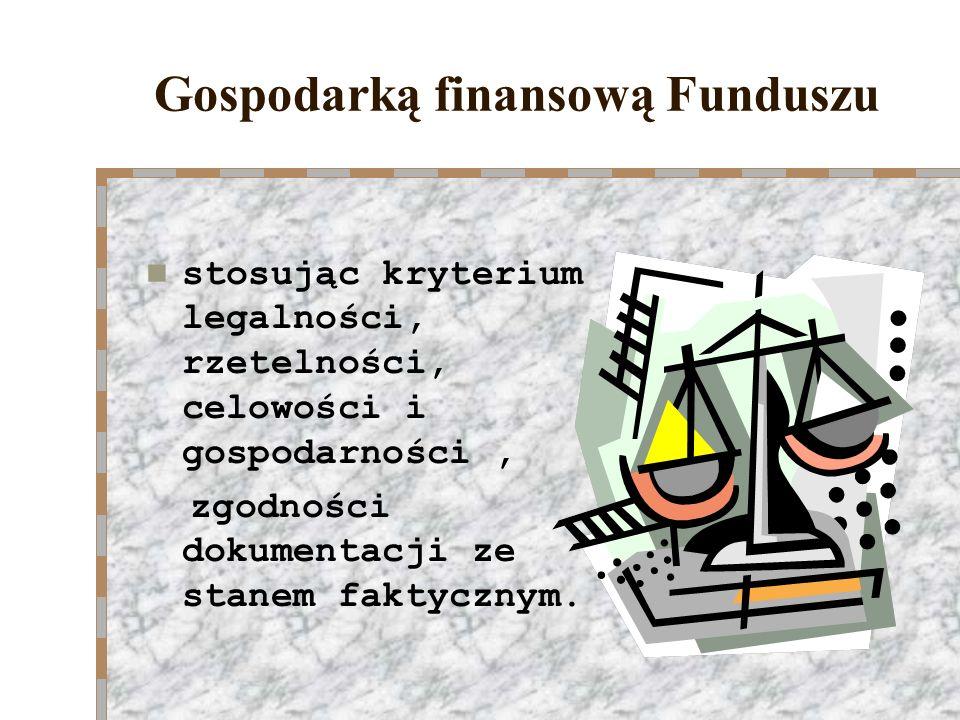 Gospodarką finansową Funduszu