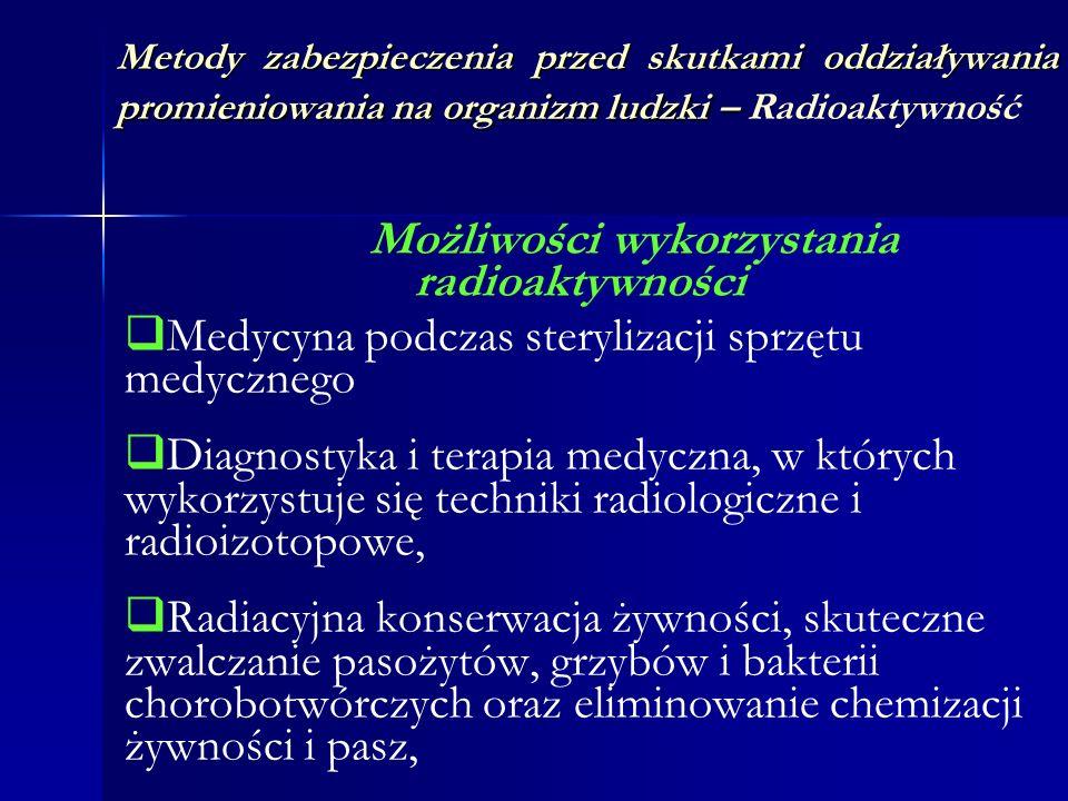 Możliwości wykorzystania radioaktywności